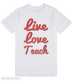 Live Love Teach | Live, Love, Teach; pink and black text design saying quote for teachers.  A girly teacher graphic that would make an inspirational gift for preschool teachers, high school teachers and everyone in between. #Skreened