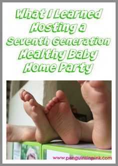 What I Learned Hosting a Seventh Generation Healthy Baby Home Party - A few surprising facts I learned while hosting a Seventh Generation #HealthyBabyHomeParty #SeventhGeneration #GenerationGood #HealthyChildHealthyWorld