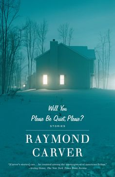 Raymond Carver - Will you please be quiet, please?