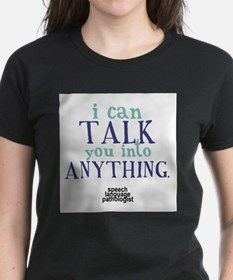 TALK YOU INTO ANYTHING T-Shirt for