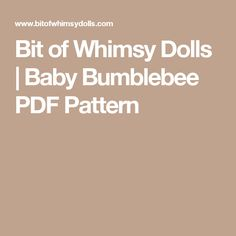 Bit of Whimsy Dolls | Baby Bumblebee PDF Pattern