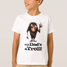 My Dad's a Troll - Father's Day T-Shirt - tap, personalize, buy right now! Father's Day T Shirts, My Dad, Troll, Shirt Style, Your Style, Shirt Designs, Dads, Stuff To Buy, Color
