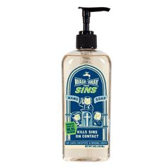 """Wash Away Your Sins handsoap!!!  While I'm fairly certain that's false advertising...it is pretty darn funny.  """"Kills sin on contact and reduces guilt by 98.9%"""" LOL!!!!!!!!  (Perpetual Kid)"""