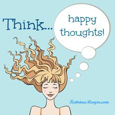 Thinking happy thoughts!