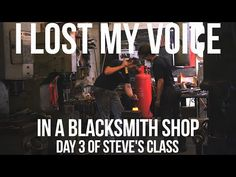I Lost my Voice in a Blacksmith Shop - YouTube