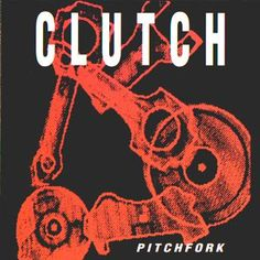 Clutch Album Covers | exact rerelease of the original. some things will just never change ...