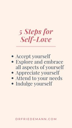 5 Steps to Self Love   To be able to love someone, we need to establish a relationship that is grounded in trust, respect, adoration and the desire to be close to that person. Yet, it often seems easier to create such a close relationship with someone else than with ourselves. So where do you start? Here are a few steps that made it easier for many of my clients to learn to love themselves. Learning To Love Yourself, Comparing Yourself To Others, Fear Of Being Alone, Self Appreciation, Self Empowerment, Self Acceptance, The Hard Way, Subconscious Mind, Anxiety Relief