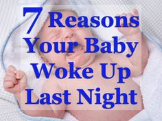 7 reasons you woke up last night... pin for when you have baby wake-up problems!