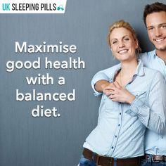 Maximise good health with a balanced diet.