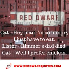 "The full script for RED DWARF Series II Episode ""Better Than Life"". For more Red Dwarf quotes and full scripts check out the site. Dwarf Cat, Red Dwarf, British Tv Comedies, British Comedy, Best Memes, Funny Memes, Rik Mayall, Only Fools And Horses, Classic Quotes"
