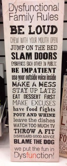 Dysfunctional family rules sign ~ love it!