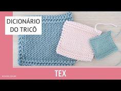 TEX - Dicionário do Tricô por Rosiene - YouTube