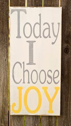 Today I Choose JOY - Typography Art Sign - Distressed - Choose Your Own Colors. $55.00, via Etsy.