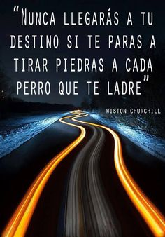 """Translation: spanish words says:"""" never reach your destination if you stop and throw stones every dog that barks"""" Motivacional Quotes, Great Quotes, Inspirational Quotes, Motivational Phrases, Truth Quotes, More Than Words, Some Words, Winston Churchill, Spanish Quotes"""