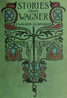 Illustration as it used to be... - 'The stories of Wagner's operas' by J. Walker...