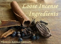 How to make loose incense: choosing your ingredients – Tazeka Aromatherapy