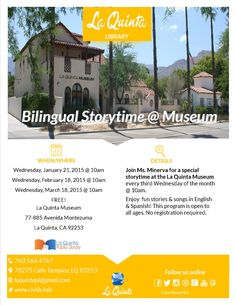 Calling all kids and parents! Miss Minerva of the La Quinta Public Library will now be doing a monthly storytime here at the La Quinta Museum.