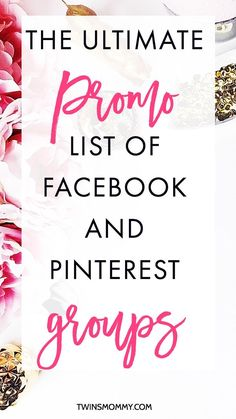 The Ultimate Promo List of Facebook and Pinterest Groups – There's over 60+ Facebook and Pinterest groups for bloggers, mompreneurs, freelancers and creatives. Grow your blog today!