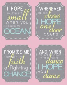 I hope you dance Quote Set Girl Bedroom or by BigMowthPrints I woulda used blue-In the very front of Nick's scrap-book, I have the lyrics to this song, I think this is what love and inspiration can accomplish! Dance Quotes, Song Quotes, Music Quotes, Song Lyrics, Quotable Quotes, Qoutes, Jason Mraz, Mom Song, Me Me Me Song