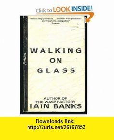 Walking on Glass (9780708837634) Iain M. Banks , ISBN-10: 0708837638  , ISBN-13: 978-0708837634 ,  , tutorials , pdf , ebook , torrent , downloads , rapidshare , filesonic , hotfile , megaupload , fileserve