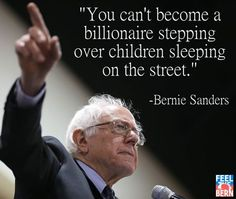 Seriously, that shit's gotta stop. - http://holesinthefoam.us/sanders-youcantbeabillionaire/