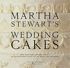 More Than 100 Inspiring Cakes--An Indispensable Guide for the Bride and the Baker - Hardcover – Illustrated, December 26, 2007 Martha Stewart Weddings, Wedding Cake Recipe Martha Stewart, Wedding Symbols, Master Baker, Wedding Cake Flavors, Cupcakes, Complete Recipe, Unique Wedding Cakes, Cakes And More