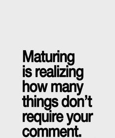 Maturing is realizing
