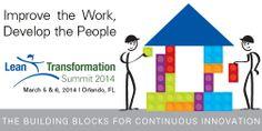 2014 Lean Transformation Summit March 5 & 6, 2014   Orlando, FL Register today!