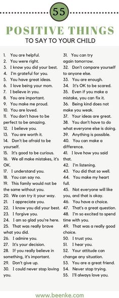 As parents, the way we speak to our children is incredibly important. Words can build kids up, and they can just as easily tear them down. Check out our list of 55 positive things to say to your child on a daily basis. Bond while you build their confidenc