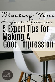 How to make a good impression and manage your first meeting with a project sponsor.