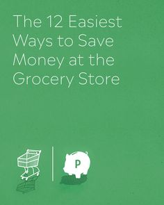 12 Easy Ways to Save Money While Grocery Shopping