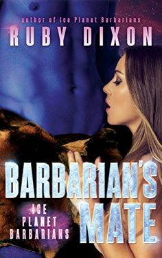Barbarian's Mate: A SciFi Alien Romance (Ice Planet Barbarians Book 7) by Ruby Dixon http://www.amazon.com/dp/B01DGXSHRK/ref=cm_sw_r_pi_dp_FWcaxb106YJR6