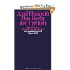Das Recht der Freiheit : Grundriss einer demokratischen Sittlichkeit / Axel Honneth