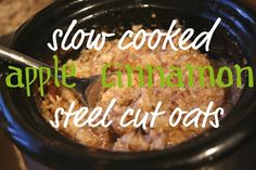 Slow Cooked Apple Cinnamon Steel Cut Oats...just put these are in the crockpot now! I cannot wait until morning to devour these...yummers!