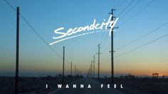 Secondcity - 'I Wanna Feel' (Official Video) (Out Now) Like !