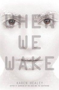 When We Wake - Karen Healey  Quality YAF