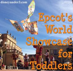 Disney Under 3 - Epcot's World Showcase for Toddlers