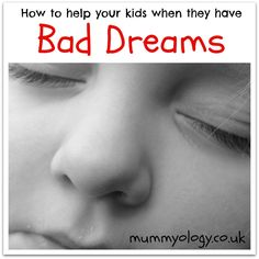 How to help your kids when they have BAD DREAMS from mummyology
