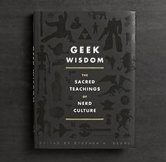 Geek Wisdom:  The Sacred Teachings of Ner Culture - $11.95 from Restoration Hardware