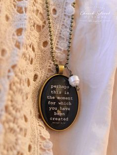 FAST FREE SHIPPING - Ready to gift - Glass Pendant - Inspirational Necklace - Perhaps This Is The Moment For Which You Have Been Created. Pendant with Chain and Freshwater Pearl - Jewelry by Church Street Designs