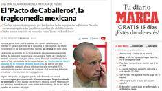 Califican de esclavitud en España al 'Pacto de Bandoleros'    El diario español Marca critica con dureza la forma en la que los equipos mexicanos abusan de los derechos de los jugadores y les impiden el libre tránsito laboral a través de lo que llaman el 'Pacto de Caballeros', pero que es en realidad un 'Pacto de Bandoleros'.