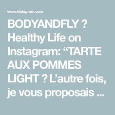 """BODYANDFLY 🥥 Healthy Life on Instagram: """"TARTE AUX POMMES LIGHT 🍎 L'autre fois, je vous proposais une tarte aux pommes sans oeuf. J'aime bien faire différentes versions d'un plat…"""" Instagram, Apple Pie, Recipe, Other, Dish"""