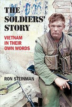 The Soldiers' Story: Vietnam in Their Own Words - this is a great book to get a sense of what was going on in Vietnam during the war. Thank you to all these guys!