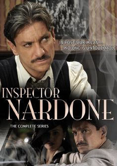 Il Commissario Nardone (Inspector Nardone), an Italian TV show based on the real-life figure who was a true legend in Milan during the 1950s and 60s, known for his unflinching moral code and his great sense of humanity.