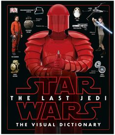 Penguin Random House Star Wars The Last Jedi The Visual Dictionary