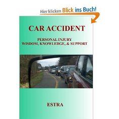 Car Accident: Personal Injury Wisdom, Knowledge, & Support: Amazon.de: ESTRA: Englische Bücher