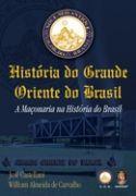 José Castellani, William Almeida de Carvalho: História do Grande Oriente do Brasil