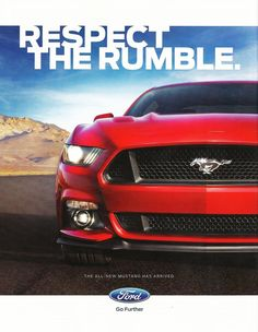 2016 Ford Mustang Ad: Respect The Rumble Ford Mustang Shelby Cobra, New Mustang, S550 Mustang, 2015 Ford Mustang, Ford Mustangs, Mustang Humor, Ford Go Further, Ford Mustang Wallpaper, Pony Car