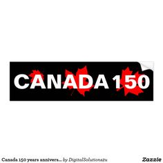 Canada 150 years anniversary one-of-a-kind bumper sticker