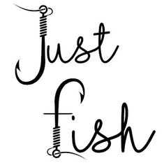 Just Fish; great decal for coffee mug, tackle box, car, or whatever you can think of! fish hooks and line Fishing Quotes, Fishing Humor, Fishing Shirts, Cricut Craft Room, Cricut Vinyl, Vinyl Crafts, Vinyl Projects, Silhouette Projects, Silhouette Cameo